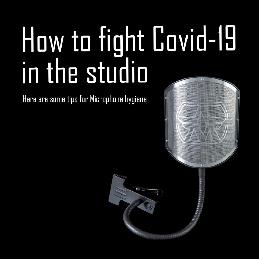 Beat Covid-19 in the studio - Mic Hygiene
